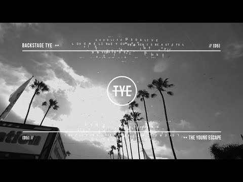the young escape: BACKSTAGE TYE // [episode 05]