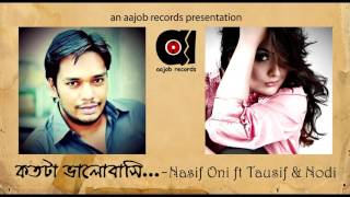 Tausif & Nodi - Kotota Bhalobashi | Nasif Oni ft | Bangla New Song | 2016