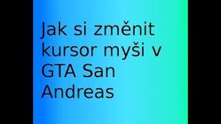 Tutorial   Jak si změnit kurzor myši v GTA San Andreas (Multiplayer ONLY))