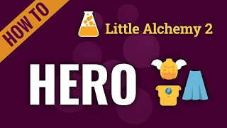 How to make a HËRO in Little Alchemy 2