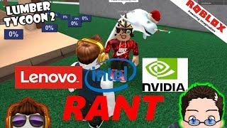 Roblox - Lumber Tycoon 2 - Lenovo, Intel, nVidia [RANT!]