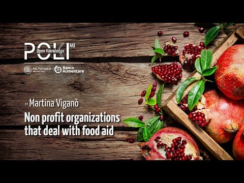 Non profit organizations that deal with food aid (Martina Viganò)