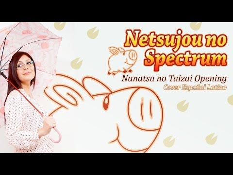 """""""Netsujou no Spectrum"""" Nanatsu no Taizai Op ( Cover Español Latino)"""