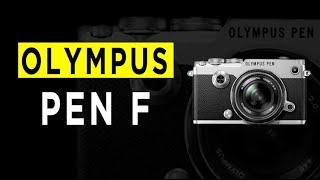 The Olympus PEN F Mirrorless Camera Highlights amp Overview -2021