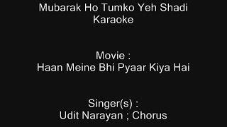 Mubarak Ho Tumko Yeh Shadi Tumhari - Karaoke - Haan Meine Bhi Pyaar Kiya Hai (2002) - Udit Narayan