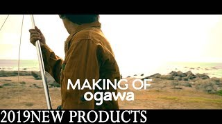 ogawa Catalog 2019   ー Making  Movie ー
