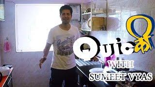 Quicकी With Sumeet Vyas | Propogaanja | Zeishan Qadri