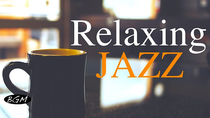 relaxing jazz music  background chill out  music  music for relaxstudywork