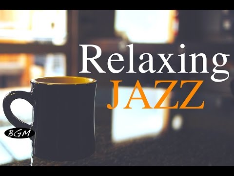 Relaxing Jazz Music - Background Chill Out  Music - Music For Relax,Study,Work
