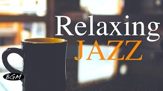 Relaxing Jazz Music - Background Chill Out  Music - Music For Relax,Study,Work thumbnail