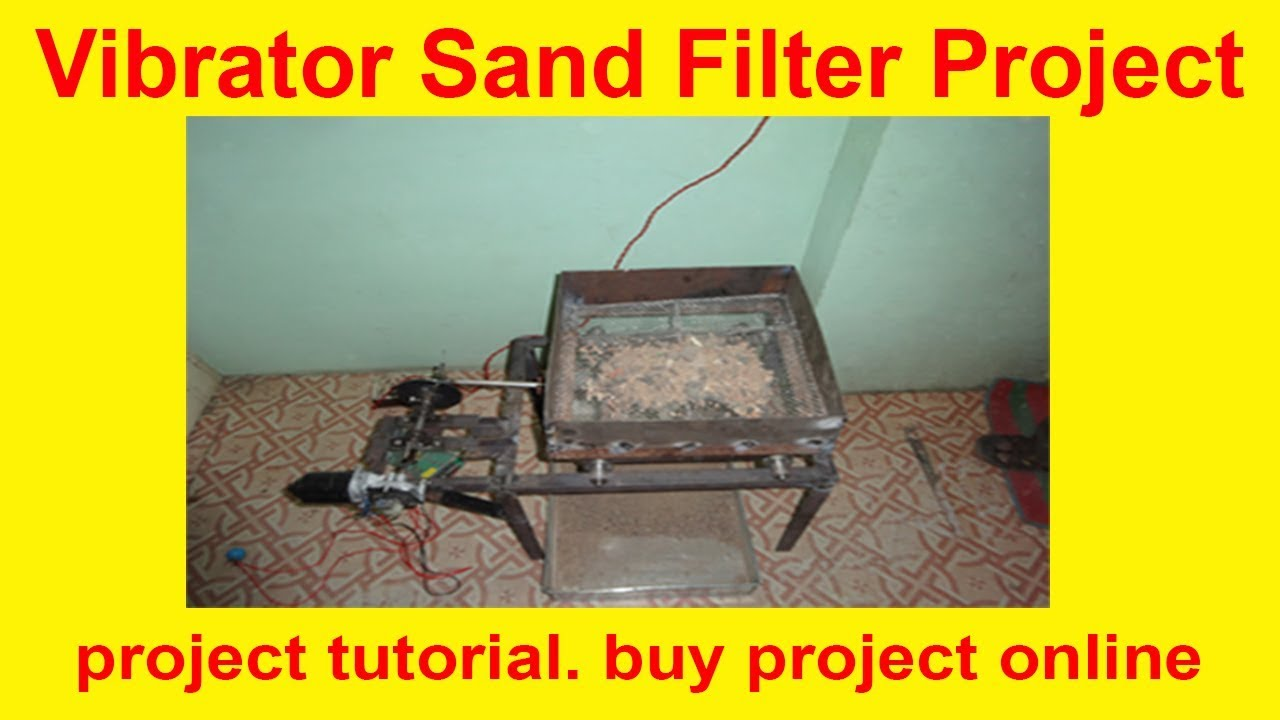 Vibrator Sand Filter Project | buy and learn science project | College  students