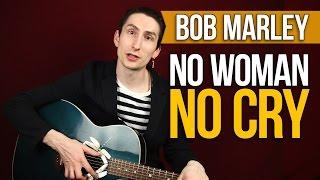 Видеоурок как играть на акустической гитаре Bob Marley No Woman No Cry - Уроки игры на гитаре