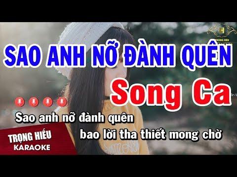 Karaoke Sao Anh Nỡ Đành Quên Song Ca | Trọng Hiếu