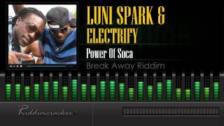 Luni Spark & Electrify - Power Of Soca (Break Away Riddim) [Soca 2015] [HD]