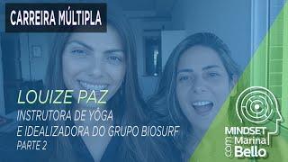 Mindset com Marina Bello - Carreira Múltipla com Louize Paz Instrutora de Yôga - Parte 2