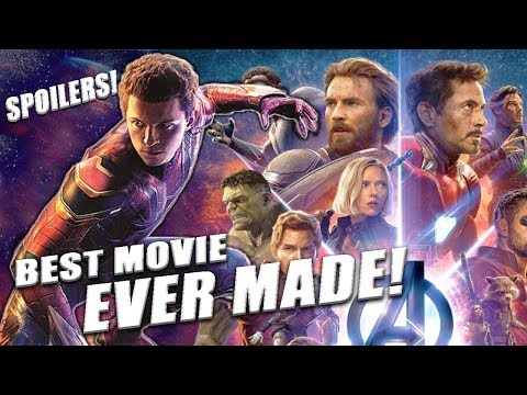 Why Avengers:Infinity War is the best movie ever made - SPOI