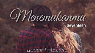 Seventeen - Menemukanmu Lirik Cover by Lia Magdalena - 🎧AUX Mp3 Lirik