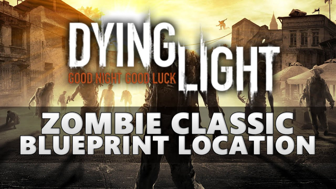 Dying light zombie classic blueprint location youtube dying light zombie classic blueprint location malvernweather Images