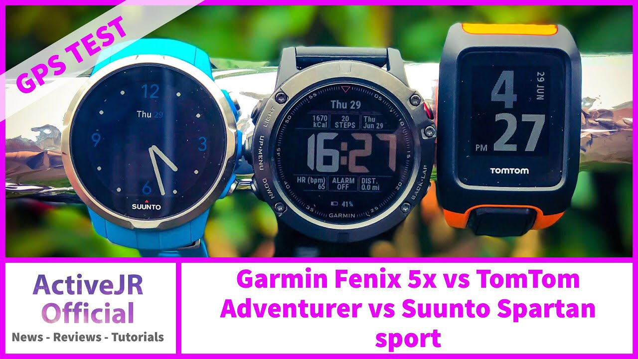 Garmin Fenix 5x Vs Tomtom Adventurer Vs Suunto Spartan Hr Gps