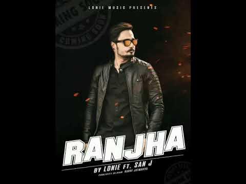RANJHA (JAMMU WALA GABRU ) | LONIE Ft SAN J | Latest Punjabi Track 2017 | Official Audio |