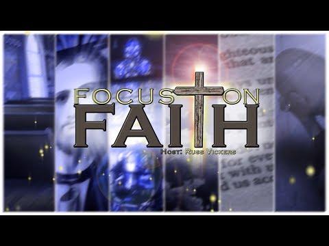 Focus on Faith - Episode 254  – Matthew Jones - The True Helmet of Salvation
