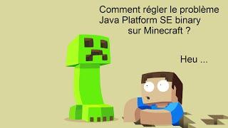 Tutoriel N° 04 : Comment régler le problème java(TM) platform SE binary sur Minecraft