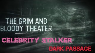 Celebrity Stalker and Dark Passage | Screenings with Director Q&A | The Grim and Bloody Theater