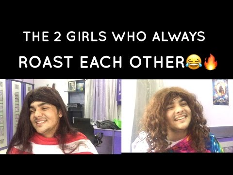 The 2 Girls who always ROAST EACH OTHER