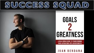 Goals 2 Greatness with Juan Bendana   Success Squad Interview   Luis Angel Superhuman Motivation