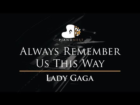 Lady Gaga - Always Remember Us This Way - Piano Karaoke / Sing Along Cover With Lyrics