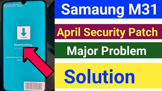 Samsung M31 April Update Major Problem Solution