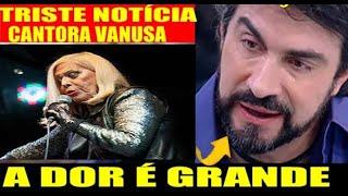 Choro Duplo de Fãs ! Cantora Vanusa e Padre Fábio de Melo em 2 Tristes Comunicados