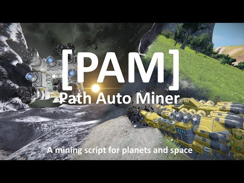 Space Engineers | [PAM] Path Auto Miner | Script For Autonomous Mining On Planets And In Space