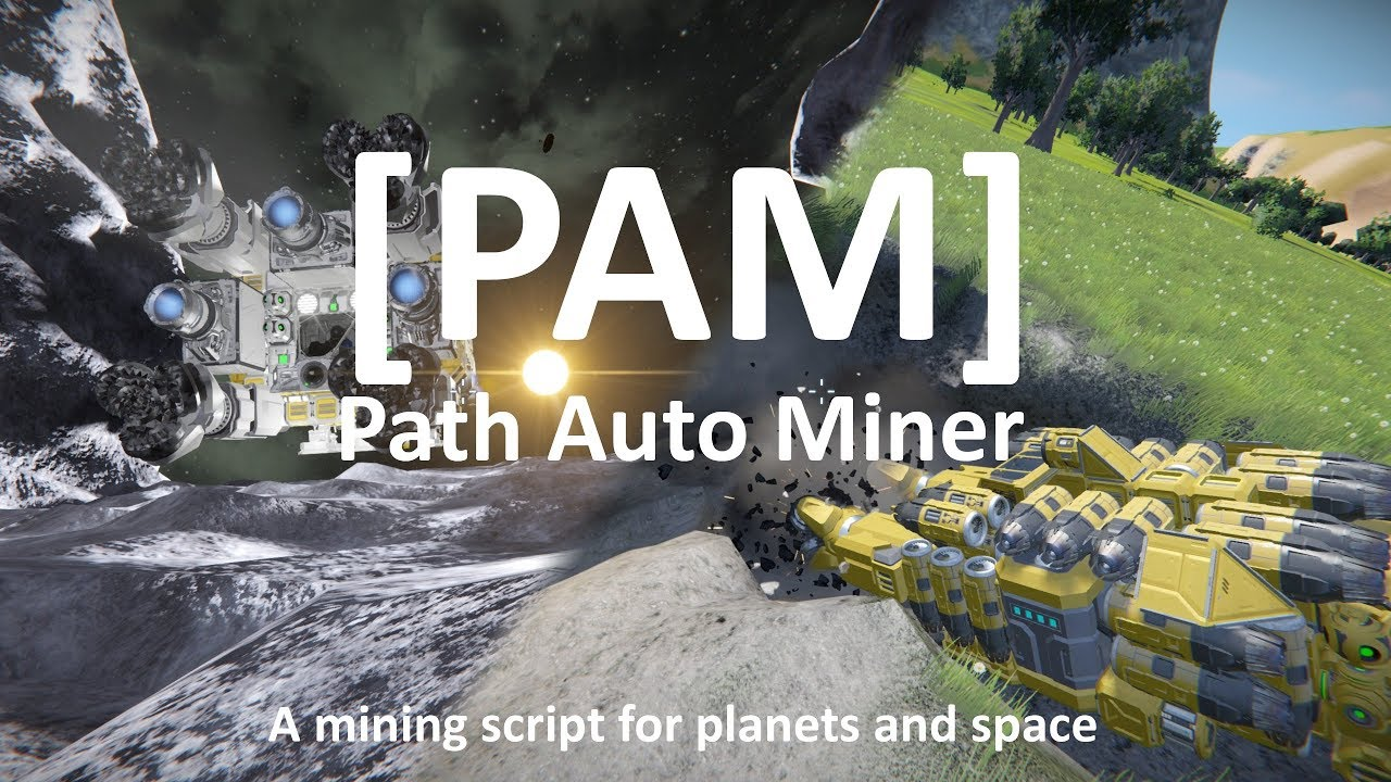 Space Engineers | [PAM] Path Auto Miner | Script for