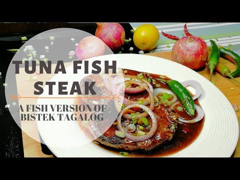 Tuna Fish Steak Ala Bistek Tagalog | A Fish Version Of Beef Steak | Best Simple Fish Steak