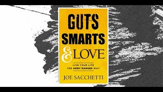 Guts, Smarts & Love: Live Your Life the Army Ranger Way (Interview w/Captain Joseph Sacchetti