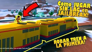 HOW TO PLAY JAILBREAK WITHOUT LAG AND ATTRACT THE TRAIN TO THE FIRST! (Roblox)