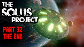 The Solus Project Gameplay - Part 32 THE END - (No Commentary)