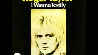 Roger Taylor - I Wanna Testify