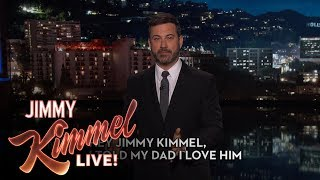 Hey Jimmy Kimmel, I Told My Dad I Love Him