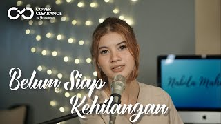 Download BELUM SIAP KEHILANGAN -STEVAN PASARIBU | Cover by Nabila Maharani