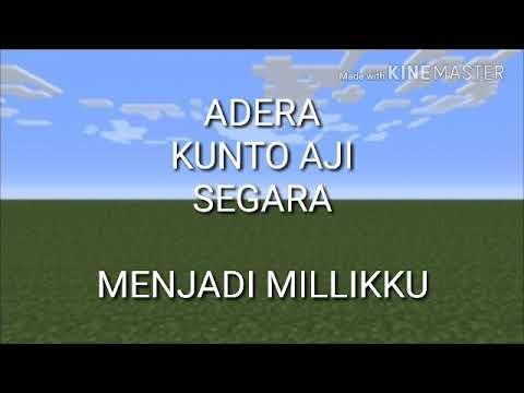 Adera Kuntoaji Segara - Menjadi Millikku (lyric)