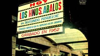 Los Hermanos Ábalos - Agitando pañuelos (1962)