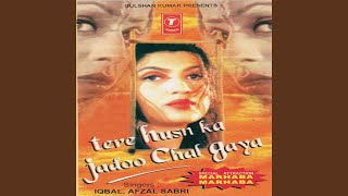Tere Husn Ka Jadoo Chal Gaya