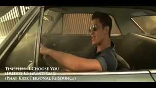 Timeflies-I Choose U (Fredde Le Grand Rmx) Phat Kidz Personal ReBounce