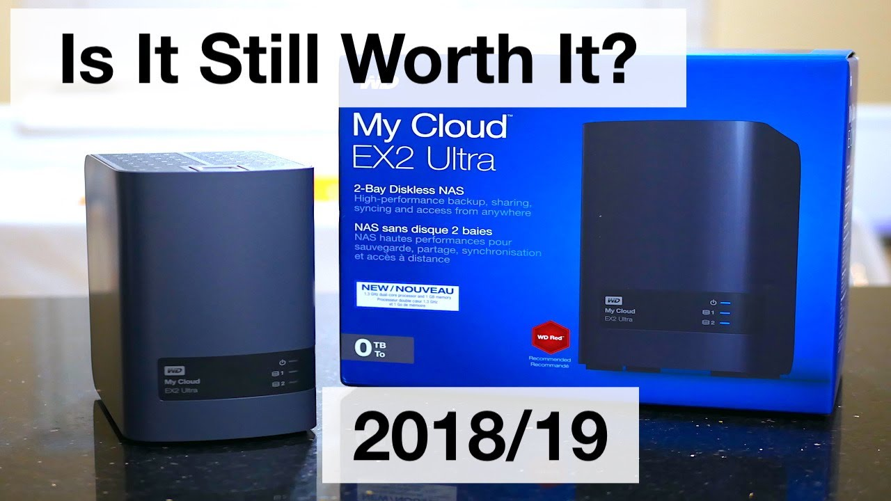 WD MY CLOUD EX2 Ultra - Still Worth It In 2018/19?