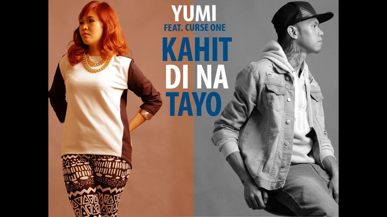 KAHIT DI NA TAYO Music Video By Yumi Feat Curse One Chords