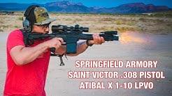 Springfield Armory SAINT Victor .308 Pistol | ATIBAL X 1-10 LPVO