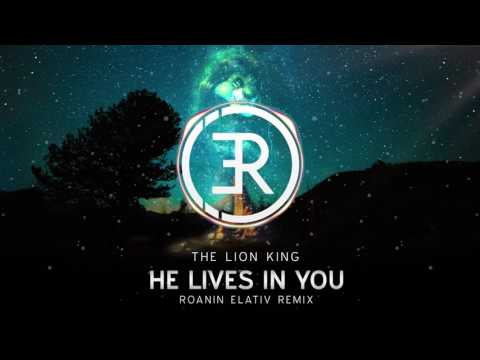 The Lion King - He Lives In You (Roanin Elativ Remix)