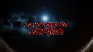 La retraite de Samba